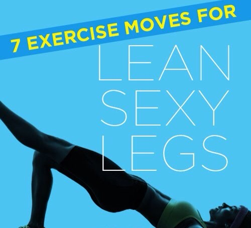 💙7 Exercise Moves for Lean, Sexy Legs💙