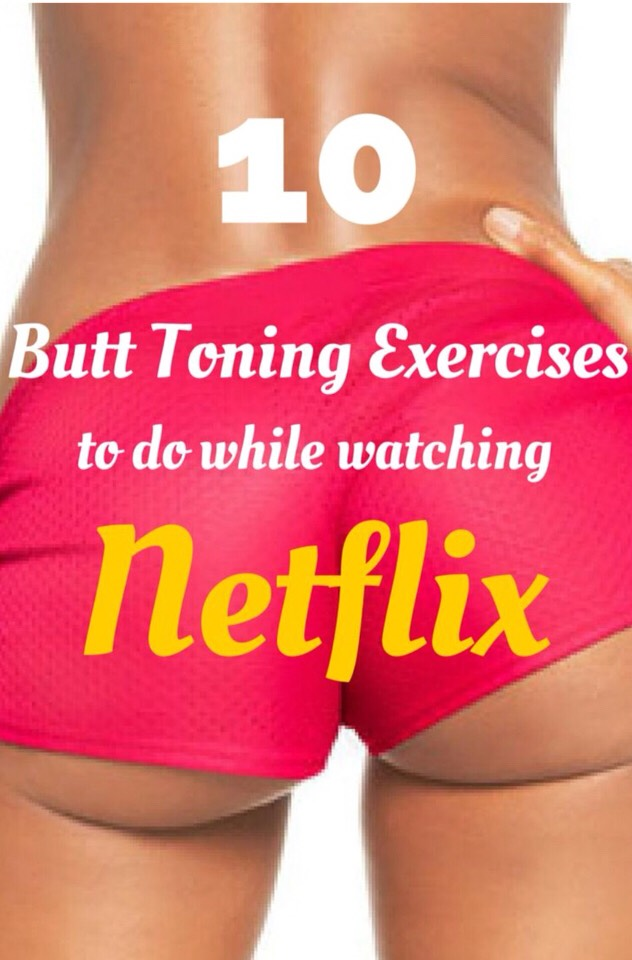 1⃣0⃣ Butt Toning Exercises You Can Do While Watching Netflix!