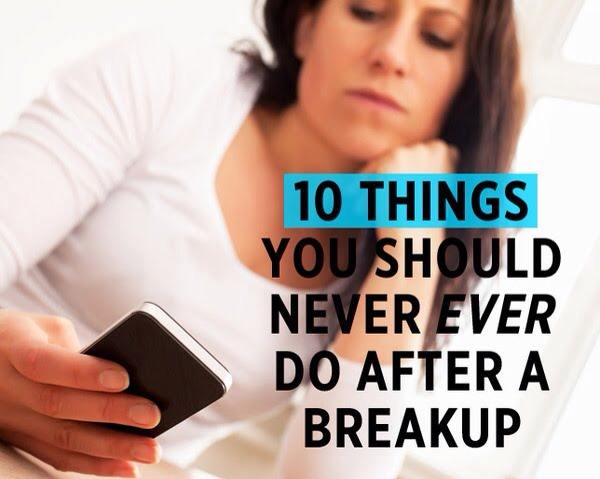 10 things you should never ever do after a breakup trusper