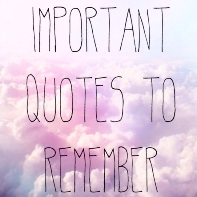 15 Important Quotes To Remember