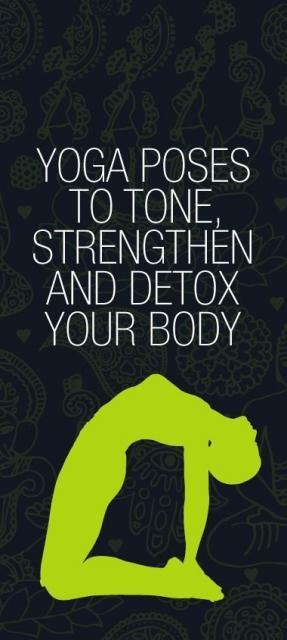 Yoga Poses To Tone, Strengthen & Detox Your Body