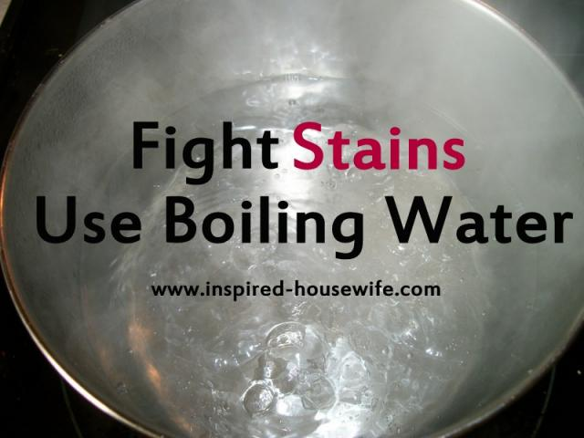 Fight Stains Using Boiling Water?