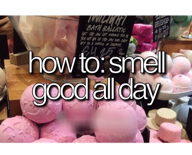 How to: smell good all day ❤️