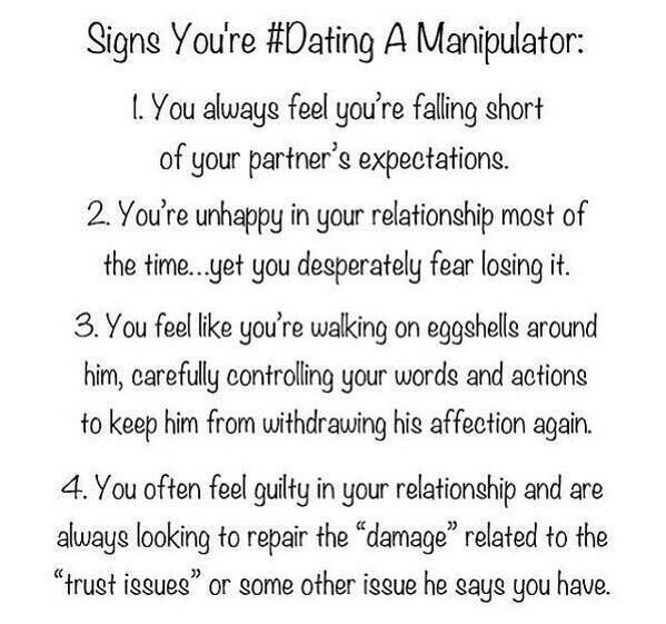 how to know your dating a manipulator The person you are dating may simply 'tease' you in a way that makes  for  example, an emotional manipulator may know that you are feeling.