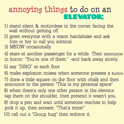 Things To Do In An Elevator With A Friend, To Make People Laugh -----------> Read ITTT !!