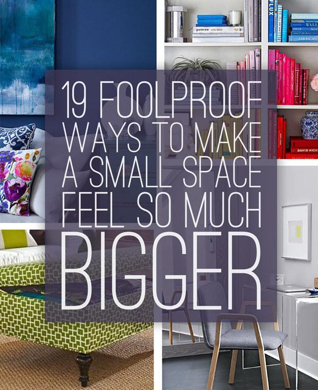 19 Foolproof Ways To Make A Small Space Feel So Much ...