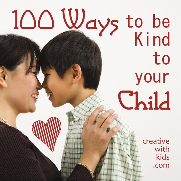 1⃣0⃣0⃣ Ways To Be Kind To Your Child. 👪