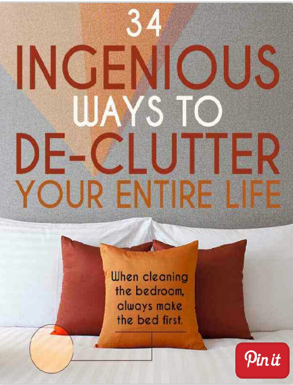 34 Ingenious Ways To De-Clutter Your Entire Life!!