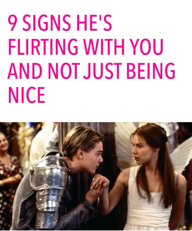 flirting signs he likes you will to be good for you