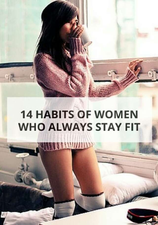 14 Habits Of Women That STAY Fit!