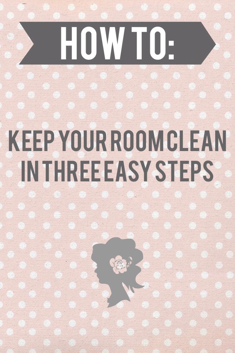 How To Keep Your Room Clean In Three Easy Steps Trusper